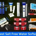 8 Best Salt Free Water Softener 2021 - Unbiased Reviews & Top Picks