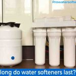 How long do water softeners last? - Tips for Extending its Life