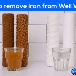 How to Remove Iron from Well Water? - Cheapest Ways
